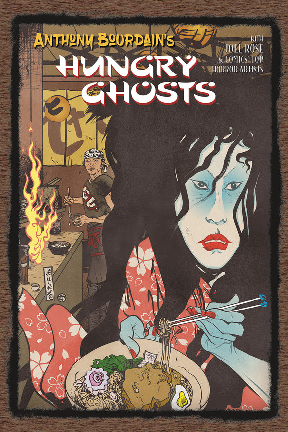(USE OCT198007) ANTHONY BOURDAINS HUNGRY GHOSTS HC (MR) (C: