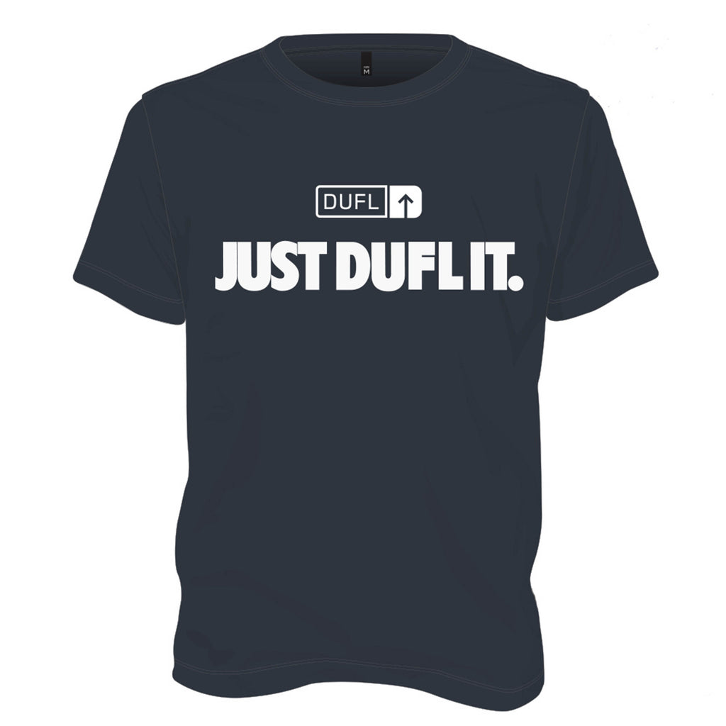 DUFL T shirt - Just DUFL It!  - Mens
