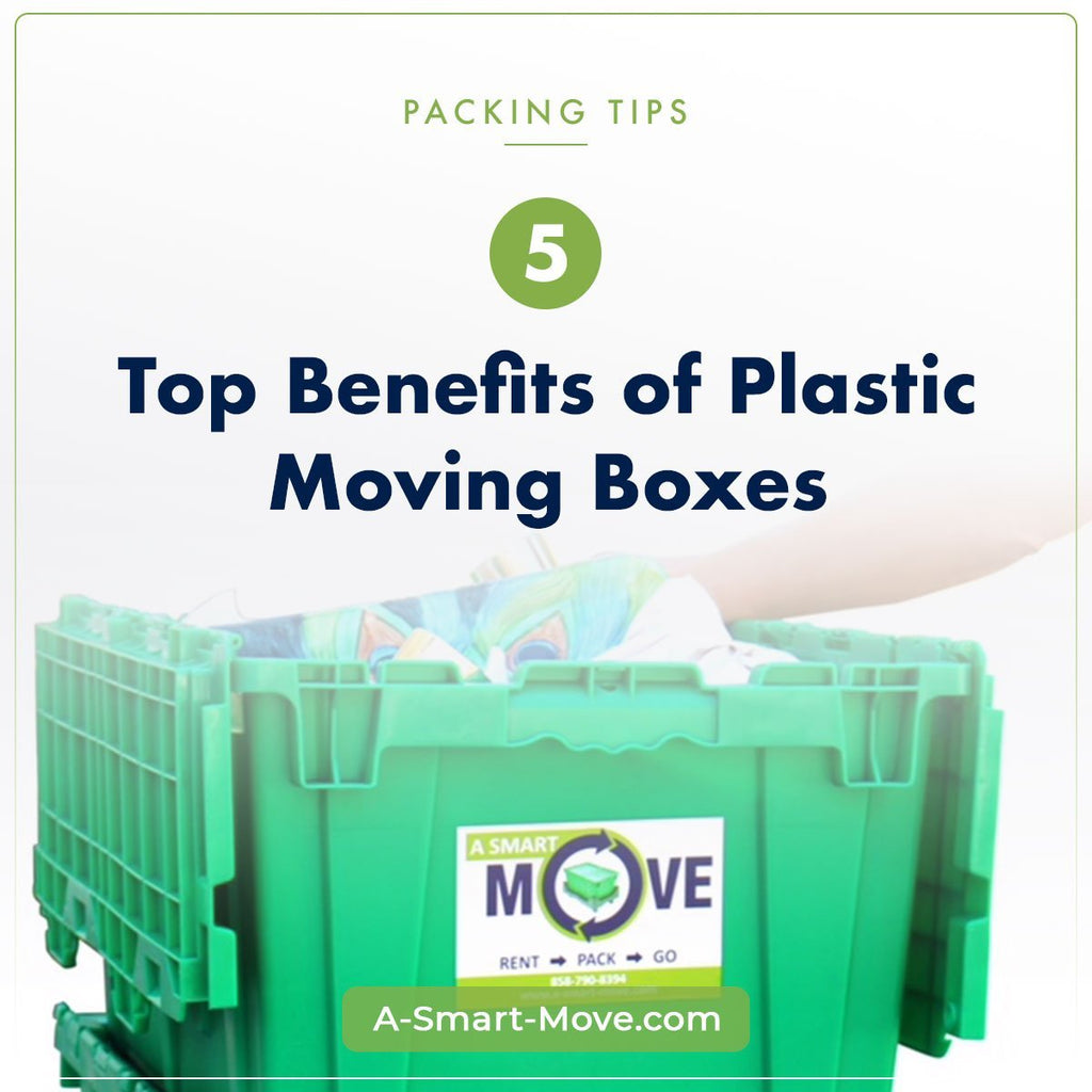 5 Top Benefits of Plastic Moving Boxes | A Smart Move | San Diego, CA