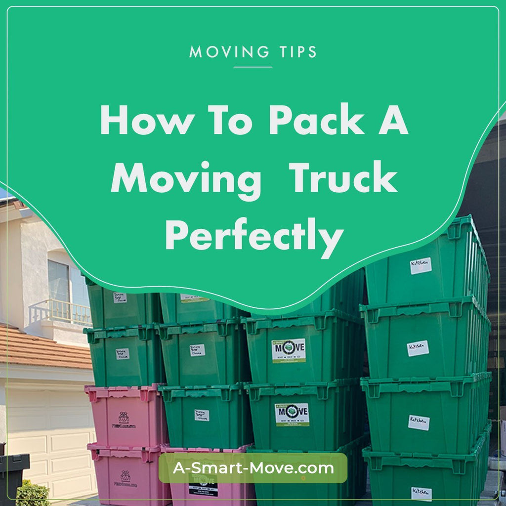 How to Pack a Moving Truck | A Smart Move | San Diego, CA