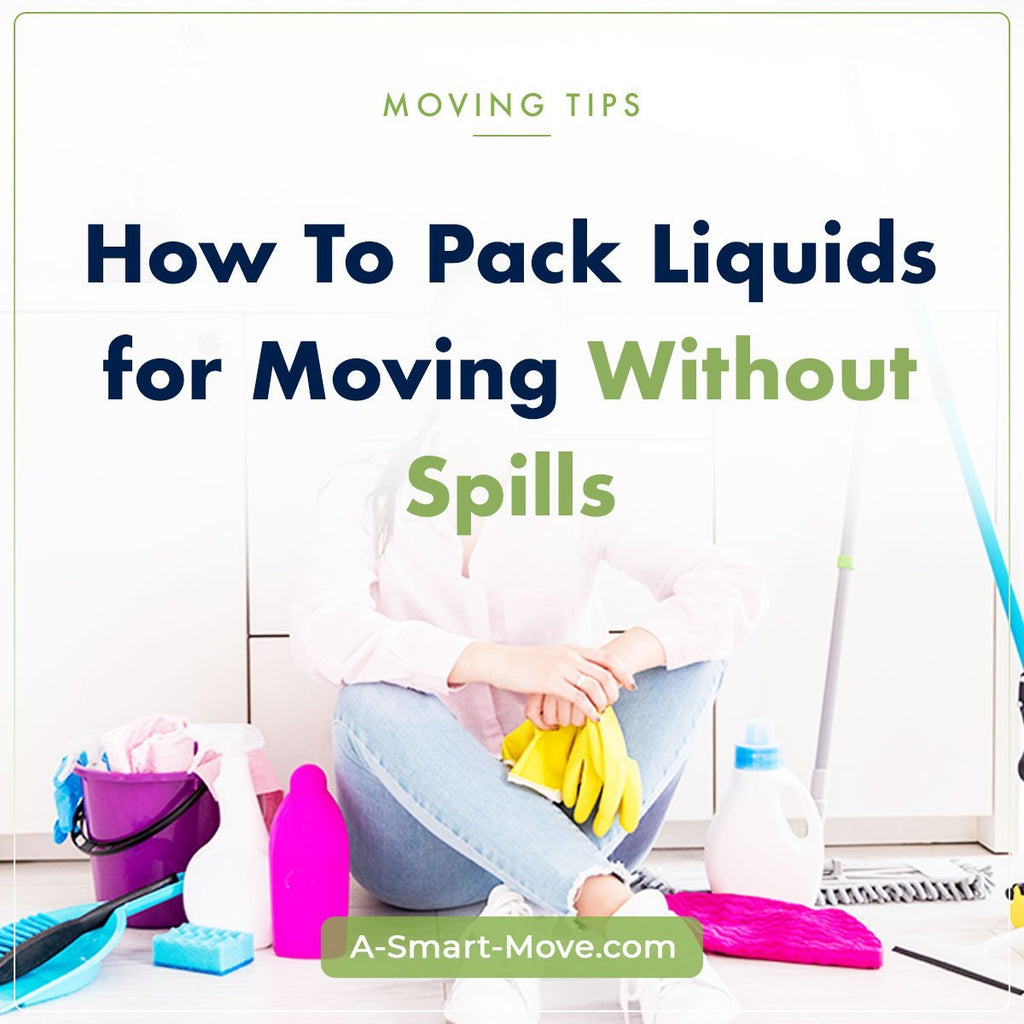How to Pack Liquids for Moving | A Smart Move | San Diego, CA