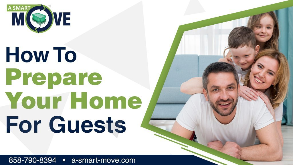 How to Prepare Your Home for Guests | A Smart Move | San Diego, CA