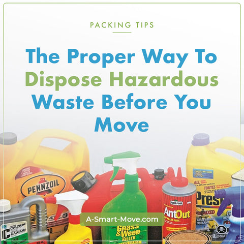How to dispose of hazardous wastes before you move from A SMART MOVE