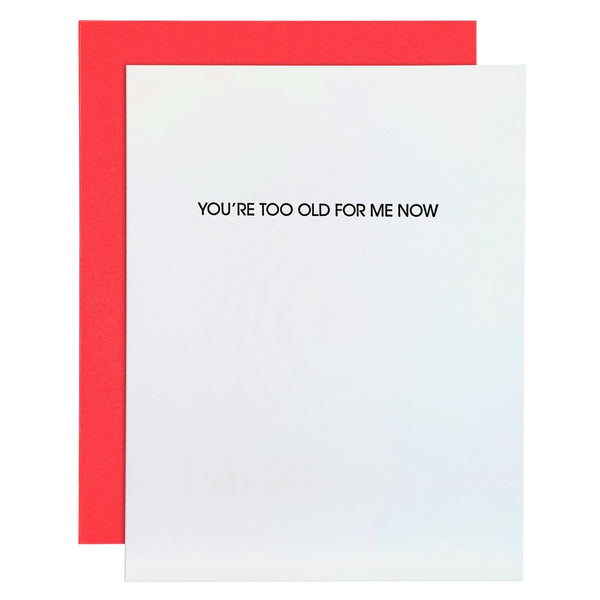 You're Too Old For Me Now Greeting Card
