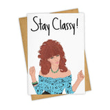 Stay Classy Greeting Card