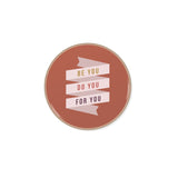 Be You Banner Stoneware Coaster