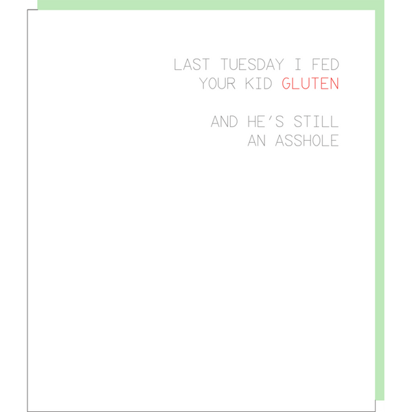Fed Your Kid Gluten Greeting Card