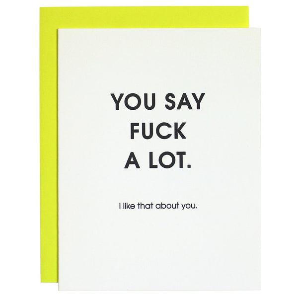 You Say Fuck A Lot Greeting Card