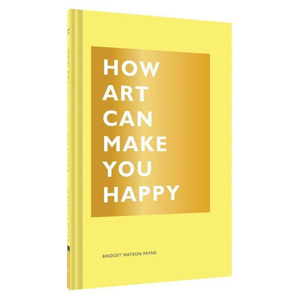 How Art Can Make You Happy Book