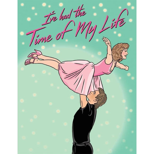 Time Of My Life Greeting Card Greeting Card