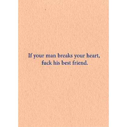 If Your Man Breaks Your Heart Greeting Card