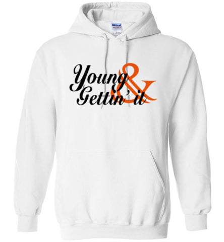 Young And Gettin It Gildan Heavy Blend Hoodie Shirt