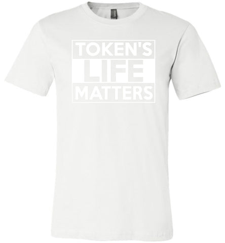 Token's Life Matters Canvas Unisex T-Shirt - Made in USA Shirt