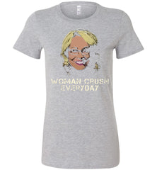 Drake Doris Burke - Woman Crush Everyday Bella Ladies Tee - Made in USA Shirt