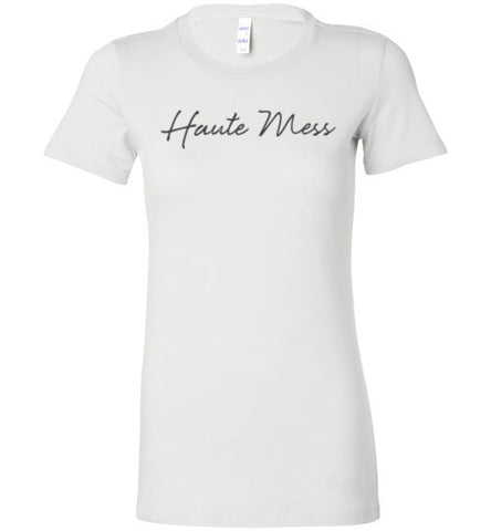 Haute Mess Bella Ladies Tee - Made in USA Shirt - Zacaca Shop USA - 1
