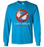 I Ain't Afraid Of No Goat Gildan Long Sleeve T-Shirt