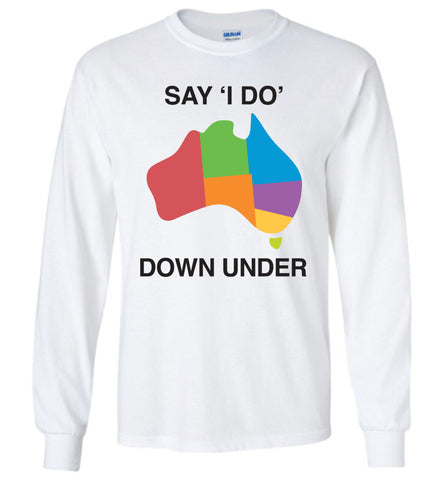 Say I Do Down Under Gildan Long Sleeve T-Shirt