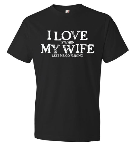 I Love My Wife Fishing Anvil Fashion T-Shirt