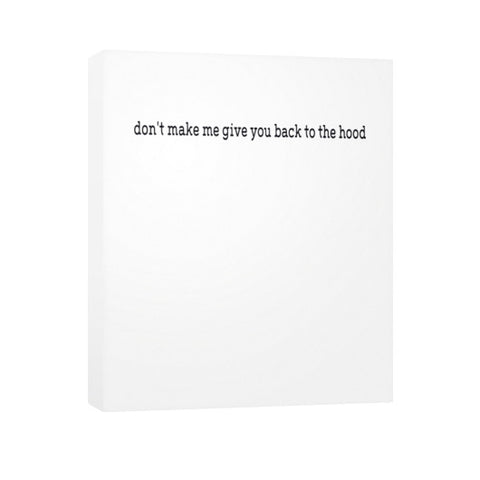 Don't make me give you back to the hood Vertical Canvas - Zacaca Shop USA - 1