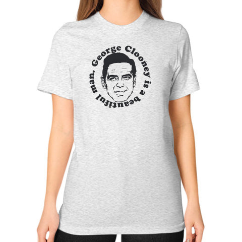 George Clooney Is A Beautiful Man Unisex T-Shirt (on woman) - Zacaca Shop USA - 2