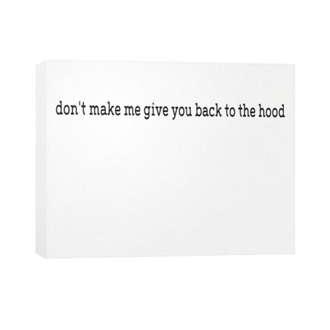Don't make me give you back to the hood Horizontal Canvas - Zacaca Shop USA - 1