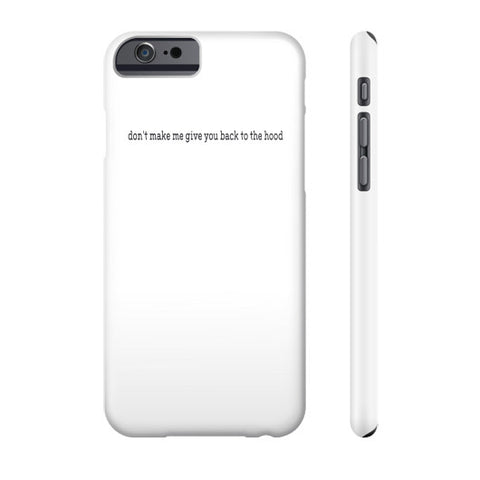 Don't make me give you back to the hood Phone Case - Zacaca Shop USA - 2