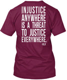 Injustice Anywhere Is A Threat To Justice Everywhere Shirt
