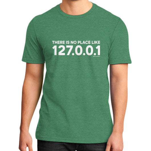 THERE IS NO PLACE LIKE 127.0.0.1 District T-Shirt (on man) Heather green Zacaca Shop USA