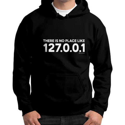THERE IS NO PLACE LIKE 127.0.0.1 Gildan Hoodie (on man) Shirt Black Zacaca Shop USA