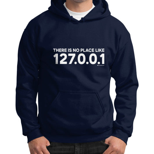 THERE IS NO PLACE LIKE 127.0.0.1 Gildan Hoodie (on man) Shirt Navy Zacaca Shop USA