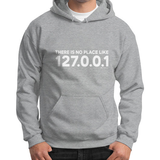 THERE IS NO PLACE LIKE 127.0.0.1 Gildan Hoodie (on man) Shirt Sport grey Zacaca Shop USA