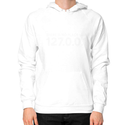 THERE IS NO PLACE LIKE 127.0.0.1 Hoodie (on man) Shirt White Zacaca Shop USA
