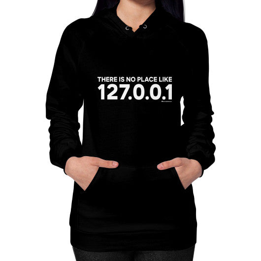 THERE IS NO PLACE LIKE 127.0.0.1 Hoodie (on woman) Shirt Black Zacaca Shop USA