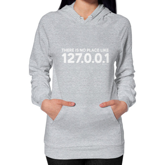 THERE IS NO PLACE LIKE 127.0.0.1 Hoodie (on woman) Shirt Heather grey Zacaca Shop USA