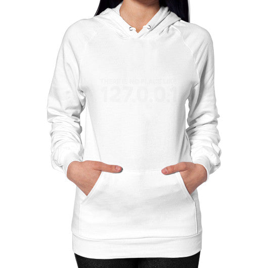 THERE IS NO PLACE LIKE 127.0.0.1 Hoodie (on woman) Shirt White Zacaca Shop USA