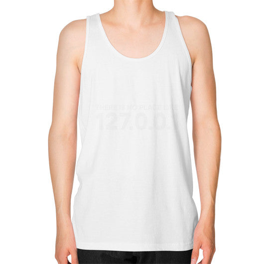 THERE IS NO PLACE LIKE 127.0.0.1 Unisex Fine Jersey Tank (on man) Shirt White Zacaca Shop USA