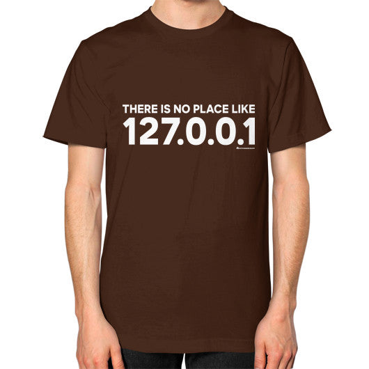 THERE IS NO PLACE LIKE 127.0.0.1 Unisex T-Shirt (on man) Brown Zacaca Shop USA