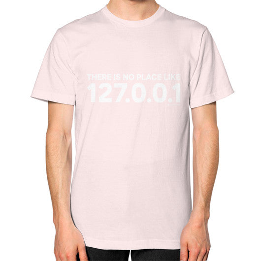 THERE IS NO PLACE LIKE 127.0.0.1 Unisex T-Shirt (on man) Light pink Zacaca Shop USA