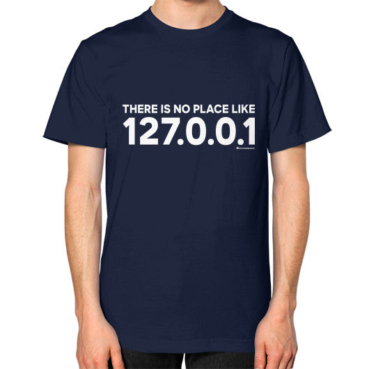 THERE IS NO PLACE LIKE 127.0.0.1 Unisex T-Shirt (on man) Navy Zacaca Shop USA