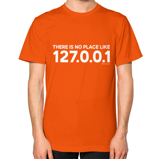 THERE IS NO PLACE LIKE 127.0.0.1 Unisex T-Shirt (on man) Orange Zacaca Shop USA