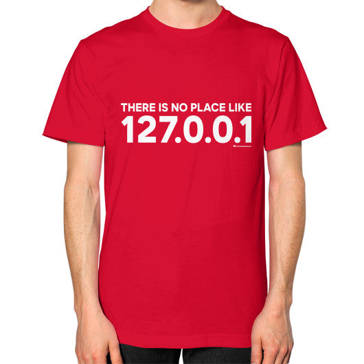 THERE IS NO PLACE LIKE 127.0.0.1 Unisex T-Shirt (on man) Red Zacaca Shop USA