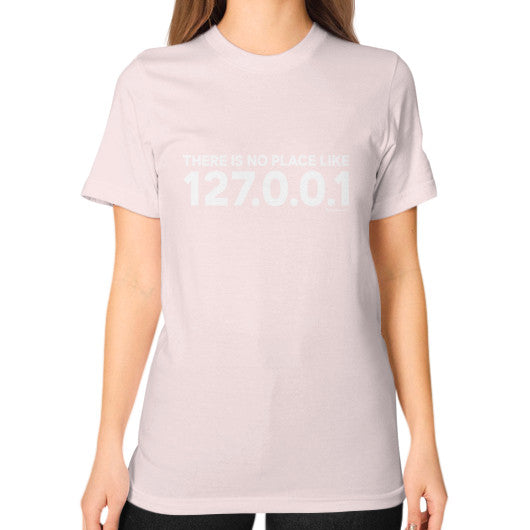 THERE IS NO PLACE LIKE 127.0.0.1 Unisex T-Shirt (on woman) Light pink Zacaca Shop USA