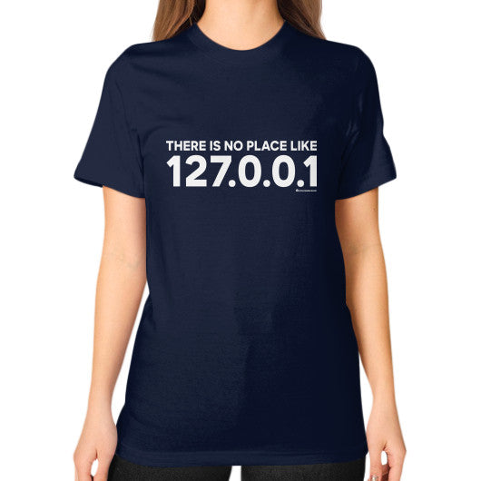 THERE IS NO PLACE LIKE 127.0.0.1 Unisex T-Shirt (on woman) Navy Zacaca Shop USA