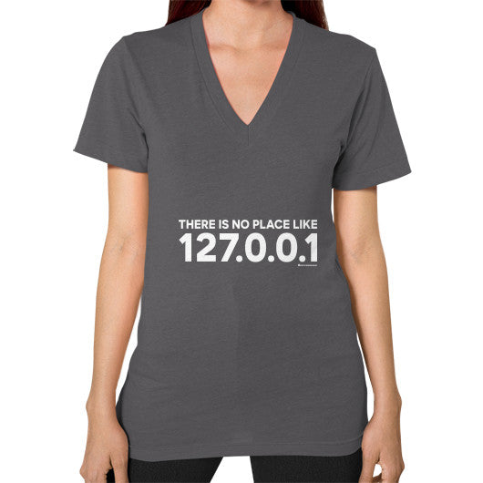 THERE IS NO PLACE LIKE 127.0.0.1 V-Neck (on woman) Shirt Asphalt Zacaca Shop USA