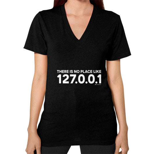 THERE IS NO PLACE LIKE 127.0.0.1 V-Neck (on woman) Shirt Black Zacaca Shop USA