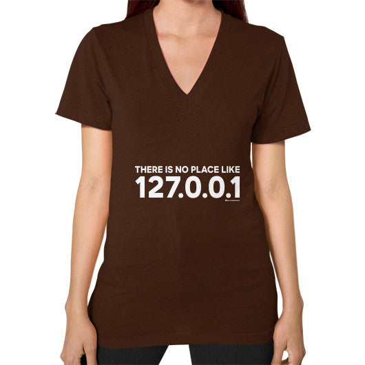 THERE IS NO PLACE LIKE 127.0.0.1 V-Neck (on woman) Shirt Brown Zacaca Shop USA