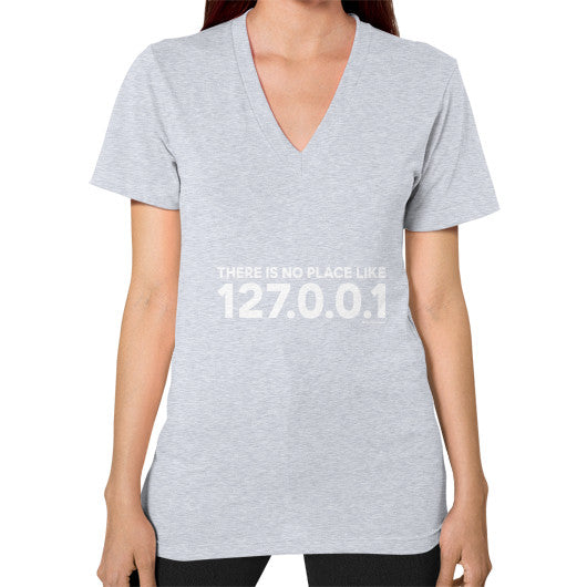 THERE IS NO PLACE LIKE 127.0.0.1 V-Neck (on woman) Shirt Heather grey Zacaca Shop USA