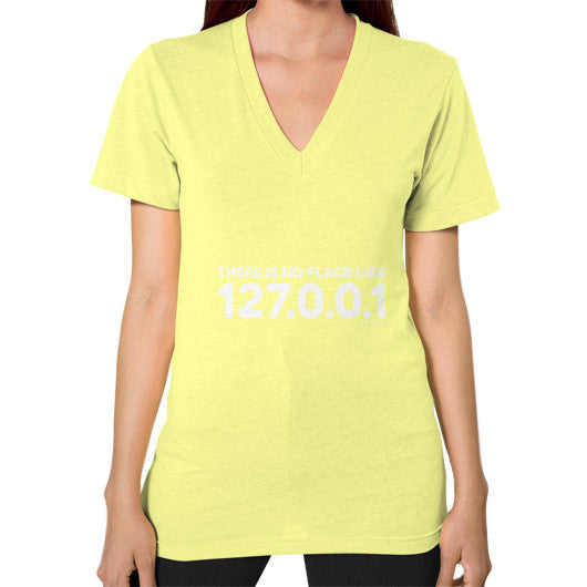 THERE IS NO PLACE LIKE 127.0.0.1 V-Neck (on woman) Shirt Lemon Zacaca Shop USA