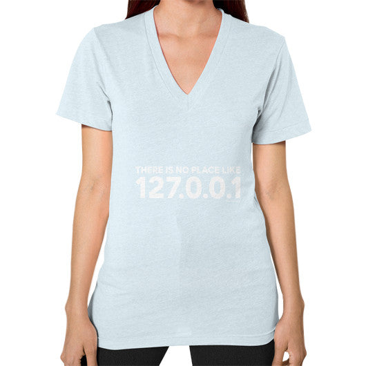 THERE IS NO PLACE LIKE 127.0.0.1 V-Neck (on woman) Shirt Light blue Zacaca Shop USA