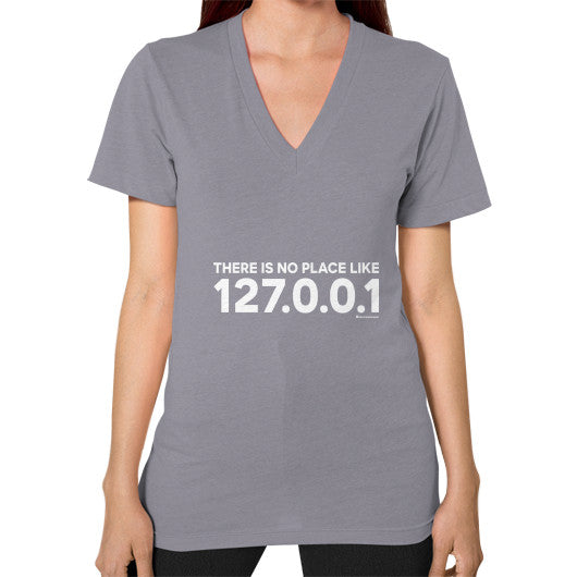 THERE IS NO PLACE LIKE 127.0.0.1 V-Neck (on woman) Shirt Slate Zacaca Shop USA
